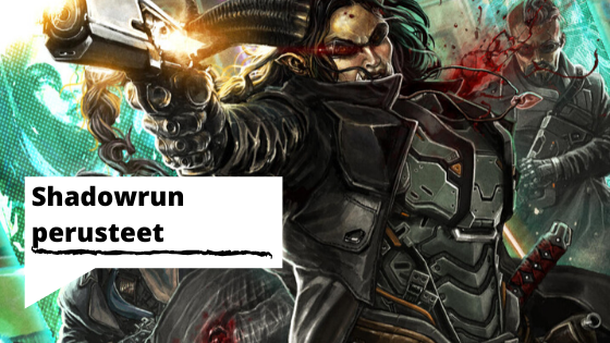 Shadowrun perusteet